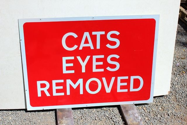 Cats Eyes Removed Tin Construction Sign