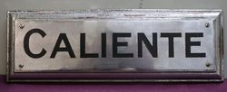 "Genuine House Name Plate. ""CALIENTE"" #"