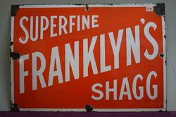 Superfine Franklinand39s Shagg Enamel Tobacco Advertising Sign