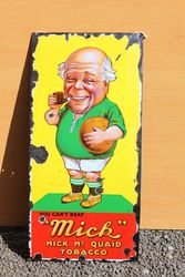 Mick McQuaid Pictorial Enamel Advertising Sign